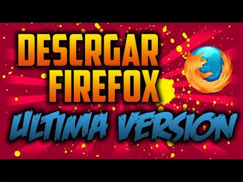 Descargar Mozilla Firefox gratis ultima version 2017 full ...