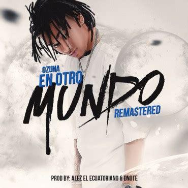 Descargar MP3 Ozuna   En Otro Mundo  Remastered  Gratis