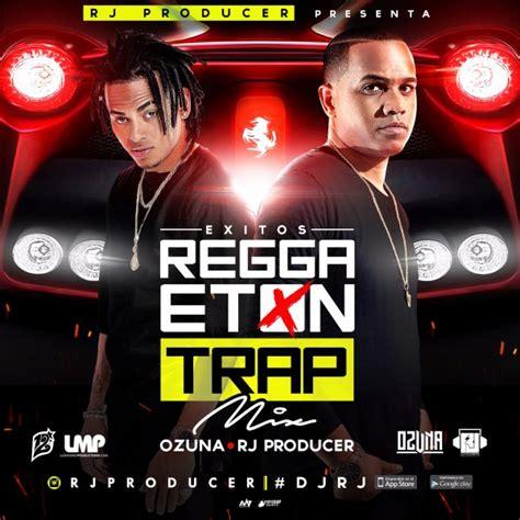 Descargar MP3: Ozuna ft RJ - Reggaeton + Trap (Exitos Mix ...