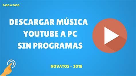 Descargar Música de Youtube a PC sin Programas en 1 minuto ...