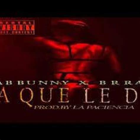 Descargar Pa' Que Le De – Bad Bunny X Ozuna, De La Guetto ...