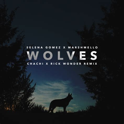 Descargar Selena Gomez x Marshmello – Wolves (Chachi x ...