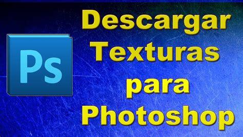 Descargar Texturas para Photoshop (2015) - YouTube