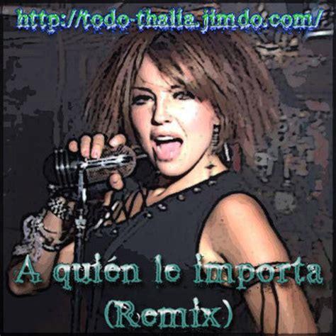 Descargar Thalia – A Quien Le Importa MP3 Gratis ...