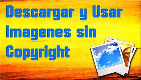 Descargar y Usar Imagenes Sin copyright  C  2015   YouTube
