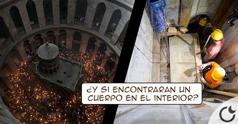 Desentierran por primera vez LA TUMBA DE CRISTO ¿Quieres ...