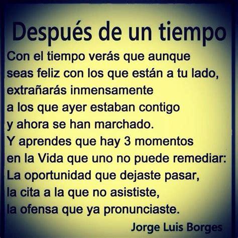 Después de un tiempo. Jorge Luis Borges... | Frases ...