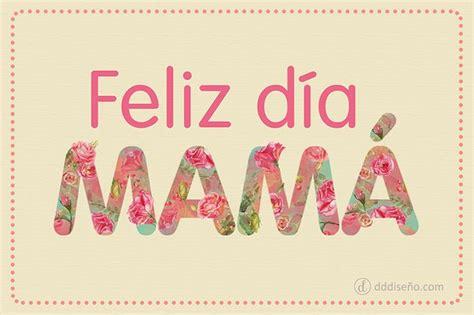 Día de la Madre   Feliz día mamá | Ocasiones Especiales ...
