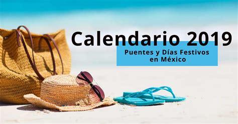 Días Festivos en México 2019: ¡Calendario para Planear tu ...