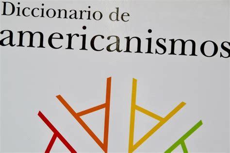 Diccionario de americanismos | Real Academia Española