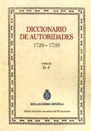 Diccionario de autoridades  1726 1739  Tomo III Vol.D F ...
