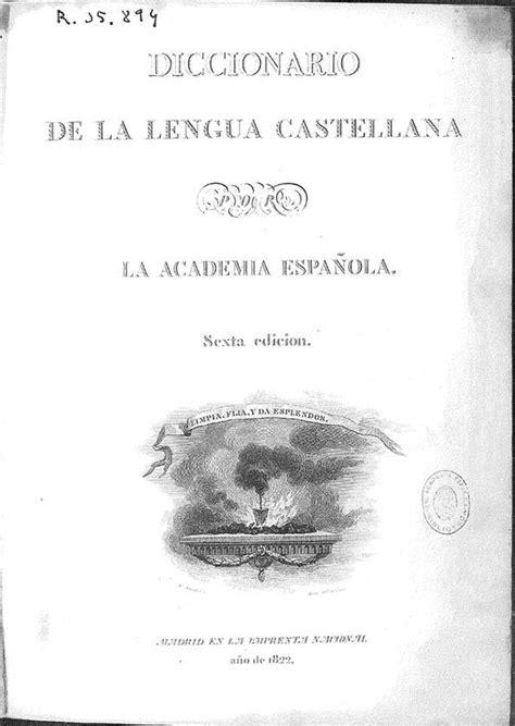 Diccionario de la lengua castellana / Real Academia ...