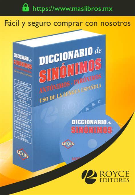 Diccionario de SINÓNIMOS Antónimos y Parónimos con CD ROM ...