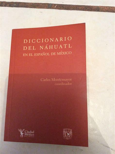 Diccionario Del Nahuatl En El Español De Mexico - $ 130.00 ...