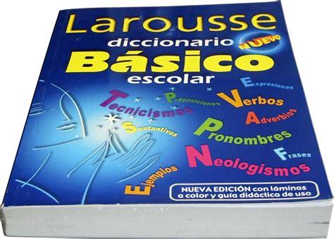 Diccionario Larousse Basico Escolar 970-22-1421-1 Pasta ...