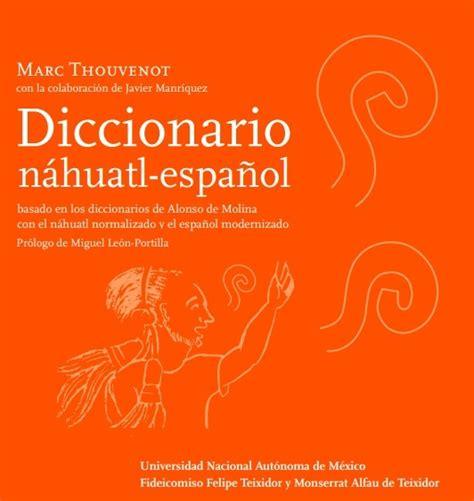 diccionario náhuatl español | Cultura y Delicias Prehispánicas