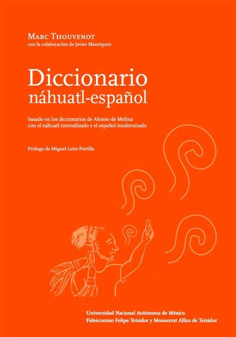 Diccionario Nahuatl Español. Marc Thouvenot   $ 1,499.00 ...