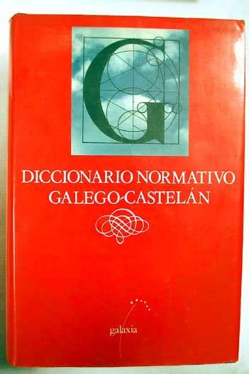 diccionario normativo galego castelan