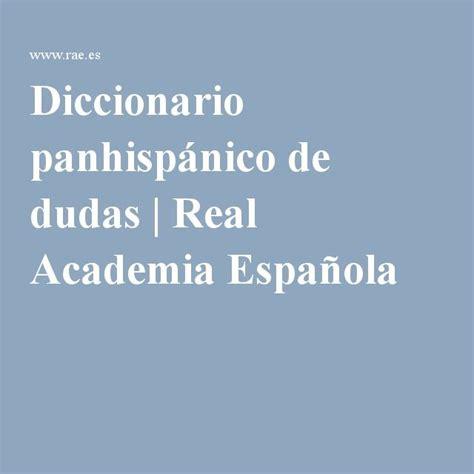 Diccionario panhispánico de dudas | Real Academia Española ...