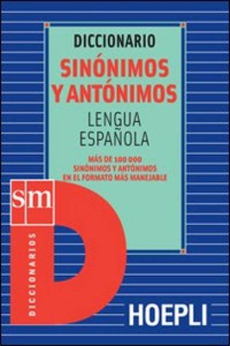 Diccionario sinonimos y antonimos. Lengua espanola ...