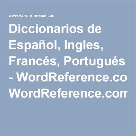 Diccionarios de Español, Ingles, Francés, Portugués ...
