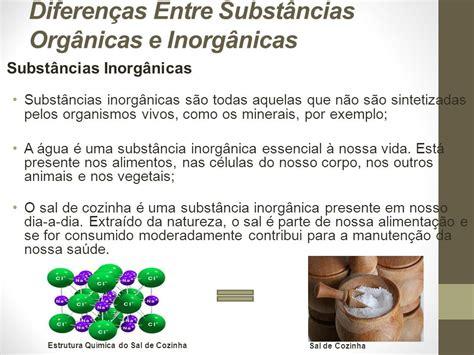 Diferenças Entre Substâncias Orgânicas e Inorgânicas - ppt ...