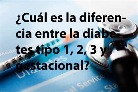 Diferencias entre la diabetes tipo 1, 2, 3 y la gestacional