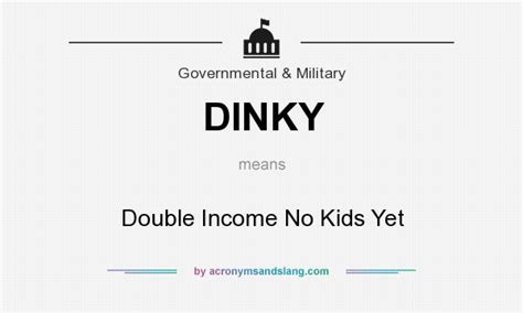 DINKY - Double Income No Kids Yet in Common ...