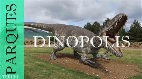 Dinópolis el parque temático de los dinosaurios | Teruel ...