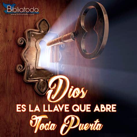 Dios es la llave que abre toda puerta   Imagenes ...