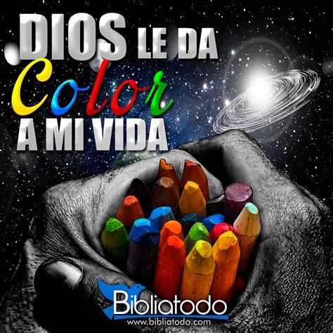 Dios le da color a mi vida | IMÁGENES CRISTIANAS