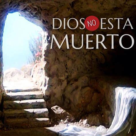 #Dios no esta muerto (1Corintios 15:20-23)   Biblia ...