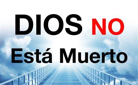 Dios No Está Muerto -