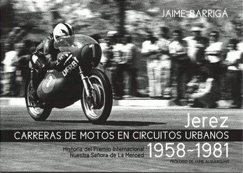 Diputación de Cádiz. Jerez: carreras de motos en circuitos ...