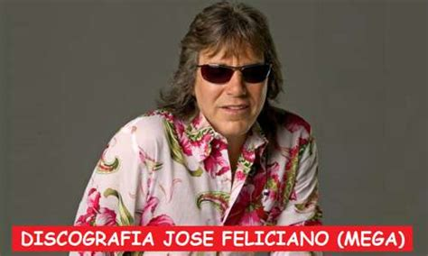 Discografia Jose Feliciano MEGA Completa 1 Link Exitos [48CDs]