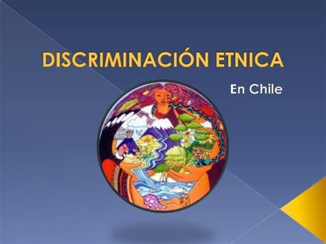 Discriminación Etnica en Chile
