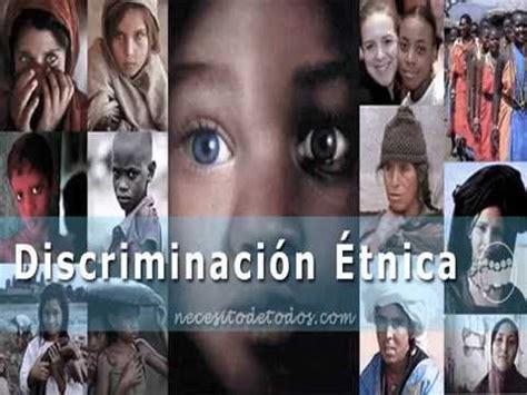 Discriminación Étnica y cultural   YouTube