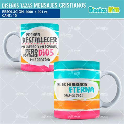 Diseños Para Tazas Mensajes CRISTIANOS SALMOS PROVERBIOS