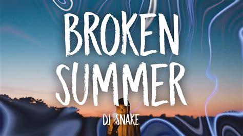 DJ Snake   Broken Summer  Lyrics  ft. Max Frost   YouTube