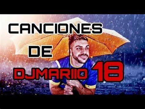 DJMARIIO CANCIONES 2018 #1   YouTube