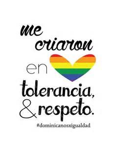 dominicanosxigualdad dxi lgbt tolerancia amor y respeto ...