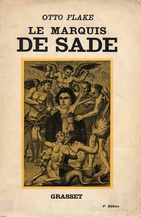 DONATIEN ALPHONSE FRANÇOIS MARQUIS DE SADE - ESSAY DE OTTO ...