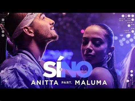 Download Anitta - Si O No (feat Maluma) | Video Oficial in ...