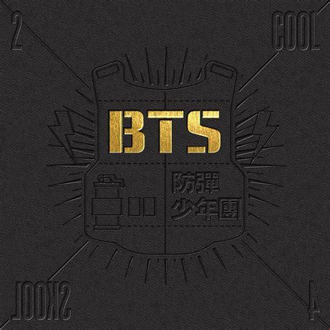 Download BTS  Bangtan Boys    2 Cool 4 Skool [1st Single]