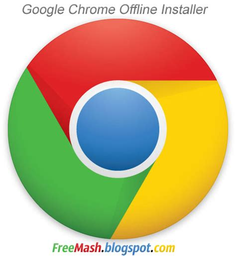 Download Google Chrome Full Standalone Offline Installer ...