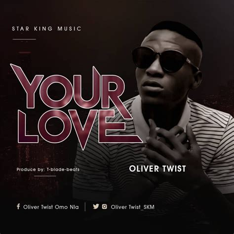 Download: Oliver Twist – Your Love Music Mp3