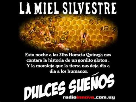 Dulces Sueños - LA MIEL SILVESTRE - H. QUIROGA - YouTube