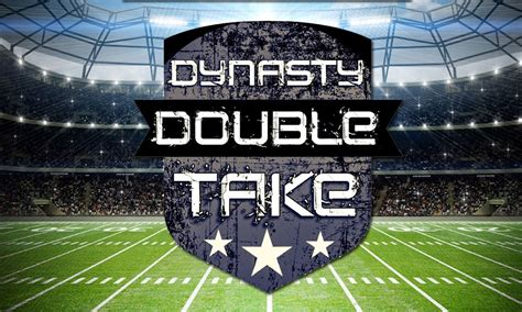 Dynasty Double Take 1   Trade Offers   Dynasty League Football