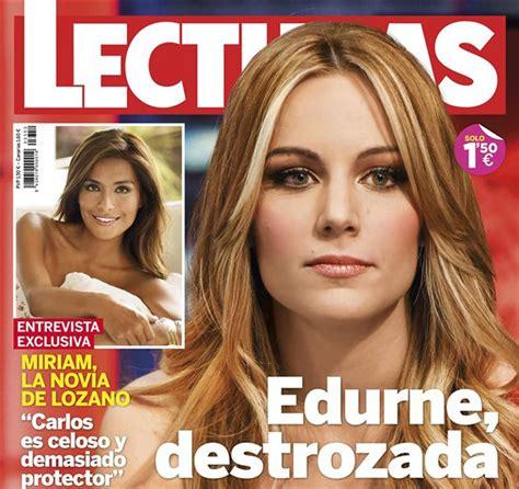 Edurne, portada de Lecturas tras el escándalo que salpica ...