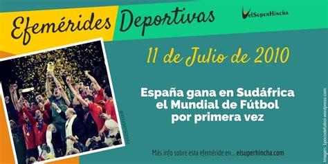 Efemérides del 11 de julio: España ganó el Mundial de ...